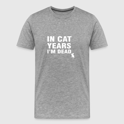In Cat Years I'm Dead Funny 50th Birthday - Men's Premium T-Shirt