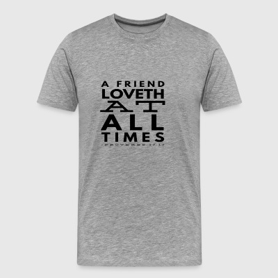 A Friend Loves Proverbs 17:17 Bible Verses - Men's Premium T-Shirt