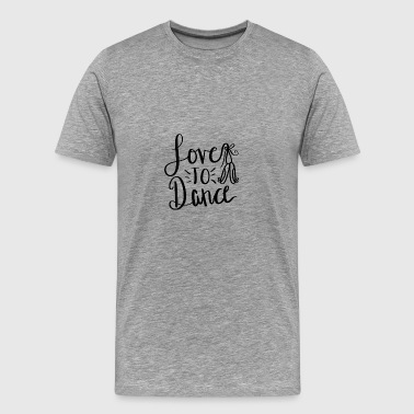 Love to dance - Men's Premium T-Shirt