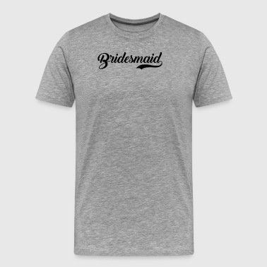 Bridesmaid Wedding Party - Men's Premium T-Shirt
