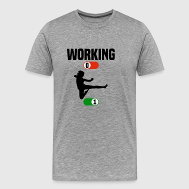 Working Job OFF karate sport ON gift - Men's Premium T-Shirt
