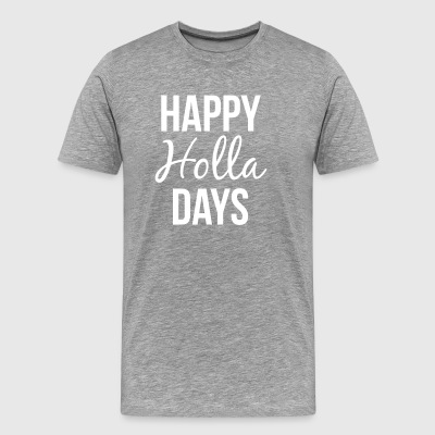 Happy Holla Days - Men's Premium T-Shirt