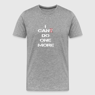 i cant do one more weiss - Men's Premium T-Shirt