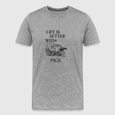 life is better with pigs - Men's Premium T-Shirt