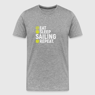 Eat, sleep, sailing, repeat - gift - Men's Premium T-Shirt