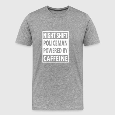 Policeman Night Shift Worker- Powered By Caffeine - Men's Premium T-Shirt