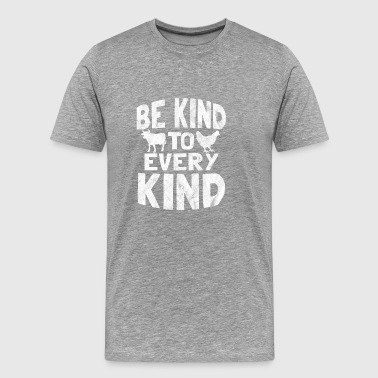 Shirt for veganism - be kind to every kind - Men's Premium T-Shirt
