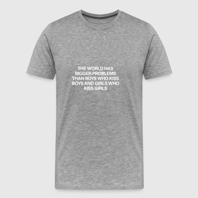 The World Has Bigger Problems White - Men's Premium T-Shirt