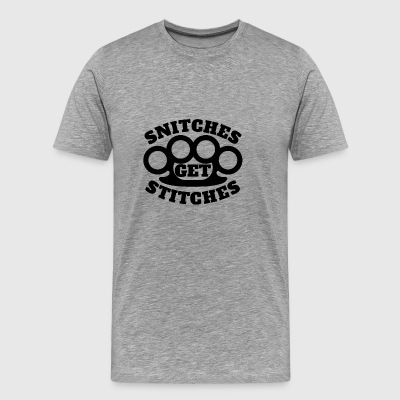 Snitches Get Stitches - Men's Premium T-Shirt