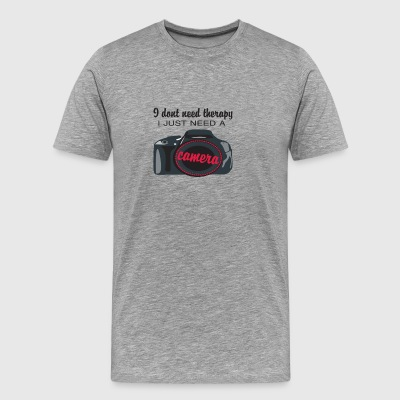 I Don't Need Therapy I Just Need A Camera - Men's Premium T-Shirt