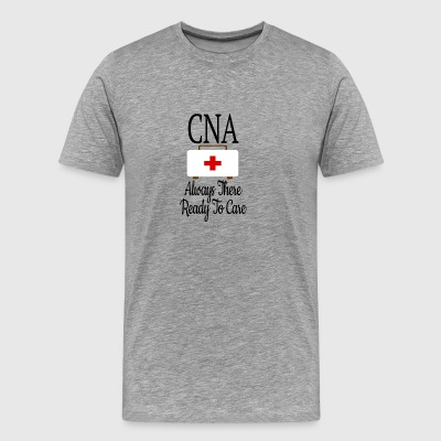 CNA Always There Ready To Care - Men's Premium T-Shirt