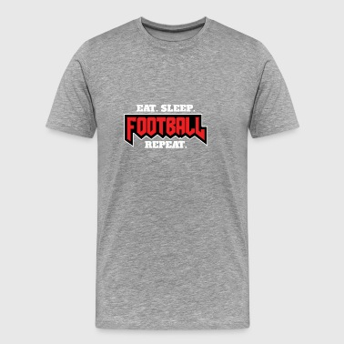 Eat Sleep Football Repeat | Football player - Men's Premium T-Shirt