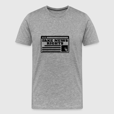 Fake News Rights | Stop Spreading Fake News - Men's Premium T-Shirt