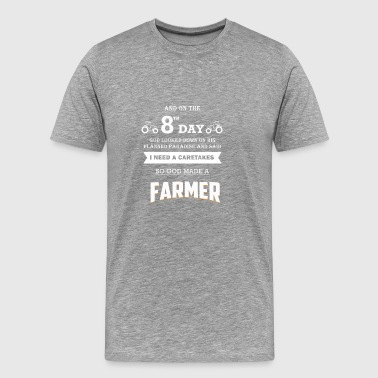 ON THE 8TH DAY GOD MADE A FAMER GIFT - Men's Premium T-Shirt