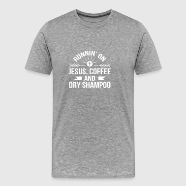 Running Jesus Coffee Dry Shampoo Women - Men's Premium T-Shirt