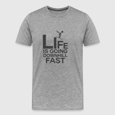 Life Is Going Downhill Fast - Men's Premium T-Shirt