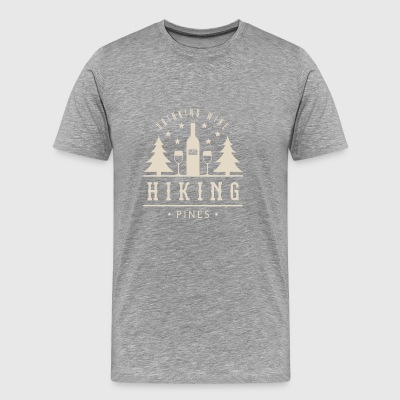 Drinking Wine Hiking Pines Alcohol Outdoor Campi - Men's Premium T-Shirt