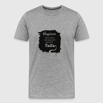 Hapiness Start with a wet nose und end with Tails - Men's Premium T-Shirt