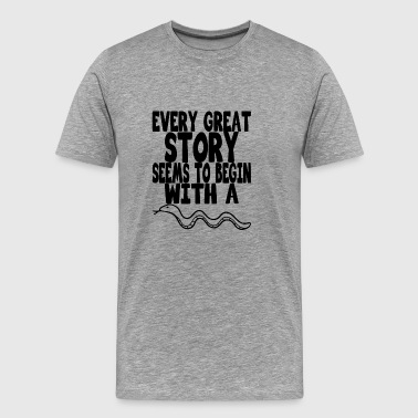 every great story seems to begin with a snake - Men's Premium T-Shirt
