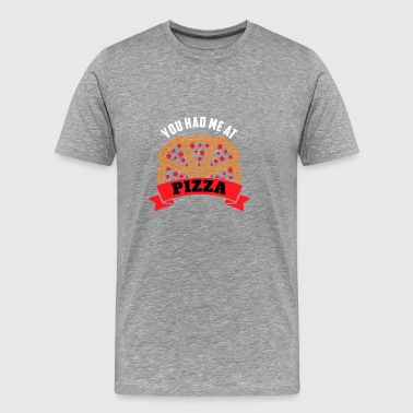 You Had Me At Pizza | Let's Eat Pizza - Men's Premium T-Shirt