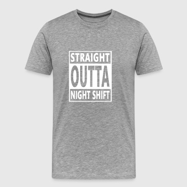 Straight Night Shift Cool Gift-Night Work Present - Men's Premium T-Shirt