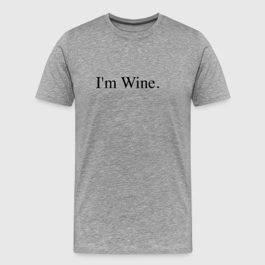 I'm Wine - Men's Premium T-Shirt