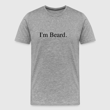 I'm Beard - Men's Premium T-Shirt