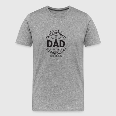 Woodworking Carpentry Design - Carpenter Dad Gift - Men's Premium T-Shirt