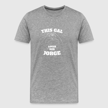This Gal Loves Her Jorge Valentine Day Gift - Men's Premium T-Shirt