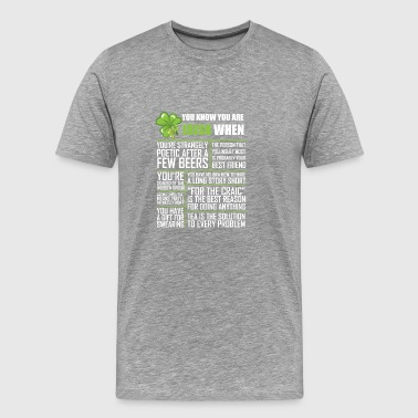 You knos you are Irish when - Men's Premium T-Shirt