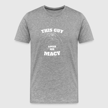 This Guy Loves His Macy Valentine Day Gift - Men's Premium T-Shirt