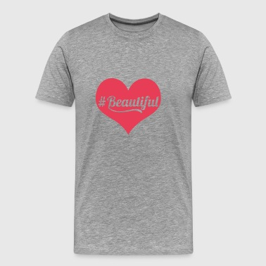 Hashtag Beautiful Heart Kind Hearted People Caring - Men's Premium T-Shirt