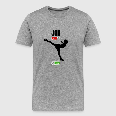 JOB OFF figure skating ice sport ON gift - Men's Premium T-Shirt
