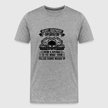 Heavy Equipment Operator T shirt - Men's Premium T-Shirt