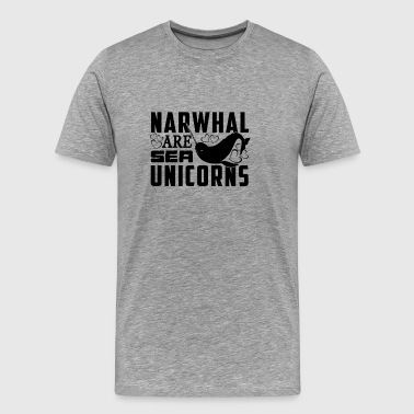Narwhal Are Sea Unicorn T Shirt - Men's Premium T-Shirt