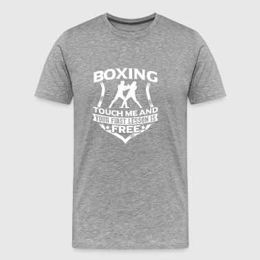 Boxing Touch me and you first Lesson is free T Shi - Men's Premium T-Shirt