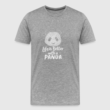 Life is better with a panda Gift Design Shirt - Men's Premium T-Shirt
