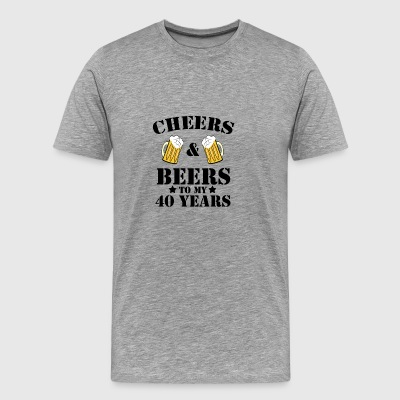 Funny Cheers & Beers to 40th Birthday Beer T-Shirt - Men's Premium T-Shirt