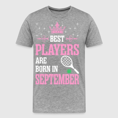 Best Players Are Born In September - Men's Premium T-Shirt