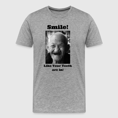 Smile Like Your Teeth are in - Men's Premium T-Shirt