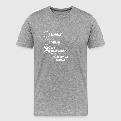 single taken relationship HORSEBACK RIDING - Men's Premium T-Shirt