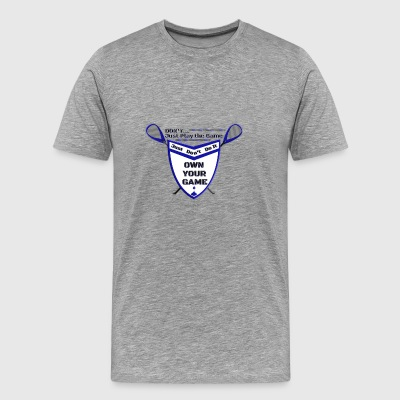 OWN YOUR GAME LAX SHIELD - Men's Premium T-Shirt