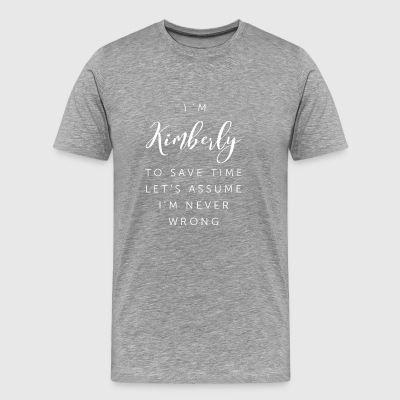 I'm Kimberly - Men's Premium T-Shirt