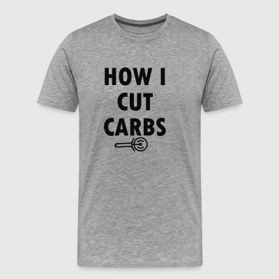 How I Cut Carbs - Men's Premium T-Shirt