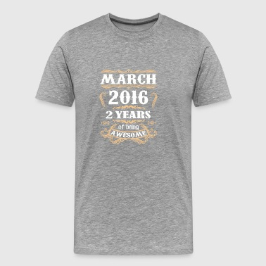 March 2016 2 Years Of Being Awesome - Men's Premium T-Shirt
