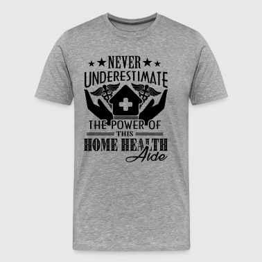 The Power Of This Home Health Aide Shirt - Men's Premium T-Shirt