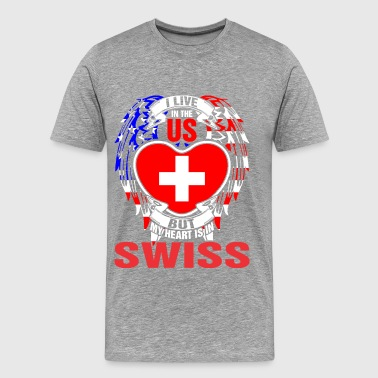 I Live In The Us But My Heart Is In Swiss - Men's Premium T-Shirt