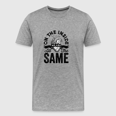 On The Inside We Are All The Same - Men's Premium T-Shirt