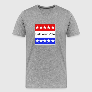 Sell Your Vote  - Men's Premium T-Shirt