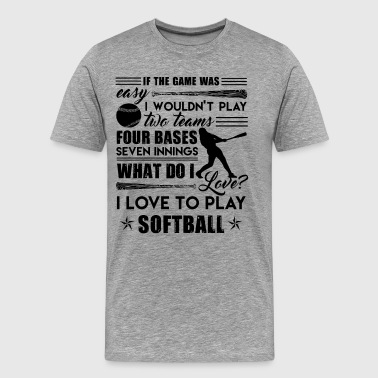 I Love Softball Player Shirt - Men's Premium T-Shirt